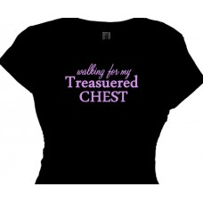 walking for my treasured chest - message t shirt for cancer walk